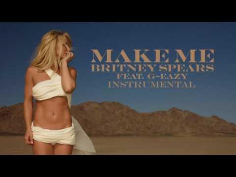 Make Me... - Britney Spears ft. G-Eazy (Official Instrumental)