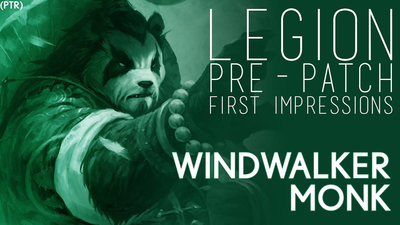 Download Legion Pre-Patch PTR :: Windwalker Monk First Impression