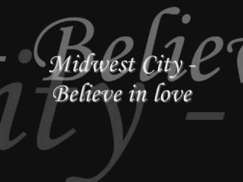 Midwest City - Believe in love