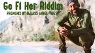 Go Fi Her Riddim Mix Feat. Romain Virgo, Duane Stephenson, Lutan Fyah (Octobre Refix 2017)