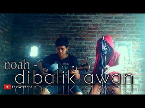 Dibalik Awan - Noah | Cover Ical&friend Fajar Ft Ical |