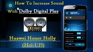 Increase the Sound Level of Huawei Honor Holly With Dolby Digital Plus HD [1080p]
