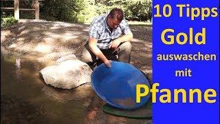 10 Tipps für Anfänger  Goldwaschen mit Pfanne  Goldwaschen in Deutschland  by Goldjunge