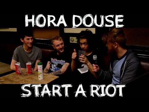 Start A Riot #1 - Part 1 - Hora Douse