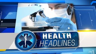 Health headlines for June 24, 2019