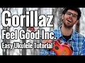 Gorillaz Feel Good Inc. Ukulele Tutorial With Play Along and Picking Patterns