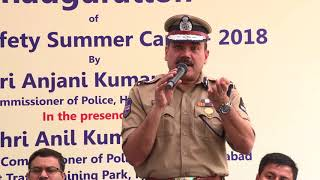 Hyderabad Traffic Police Road Safety Summer camp launched by Sri.Anjani Kumar,IPS CP Hyd  speech