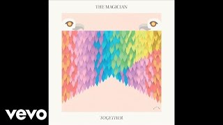 The Magician - Together (audio)