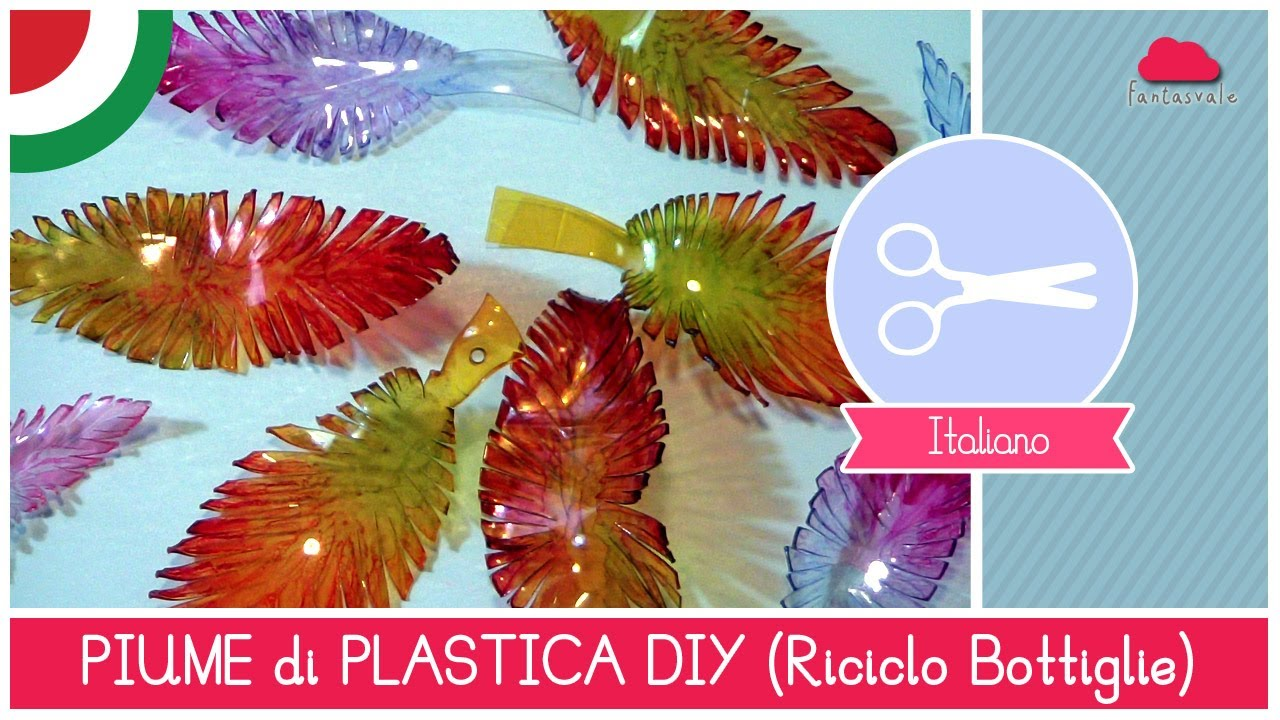 Preferenza Riciclo Creativo Bottiglie di Plastica: come fare le PIUME by  BQ36