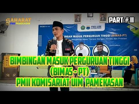 BIMBINGAN MASUK PERGURUAN TINGGI (BIMAS PT) PMII KOMISARIAT UIM PAMEKASAN. #Part II.