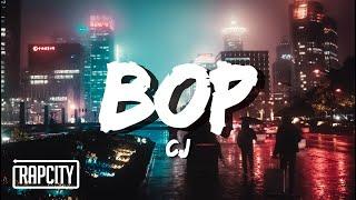CJ - BOP (Lyrics)
