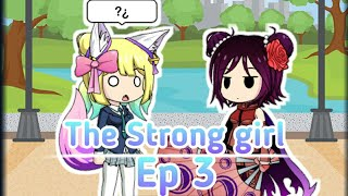 The Strong Girl Season1 Ep3 Gacha Studio
