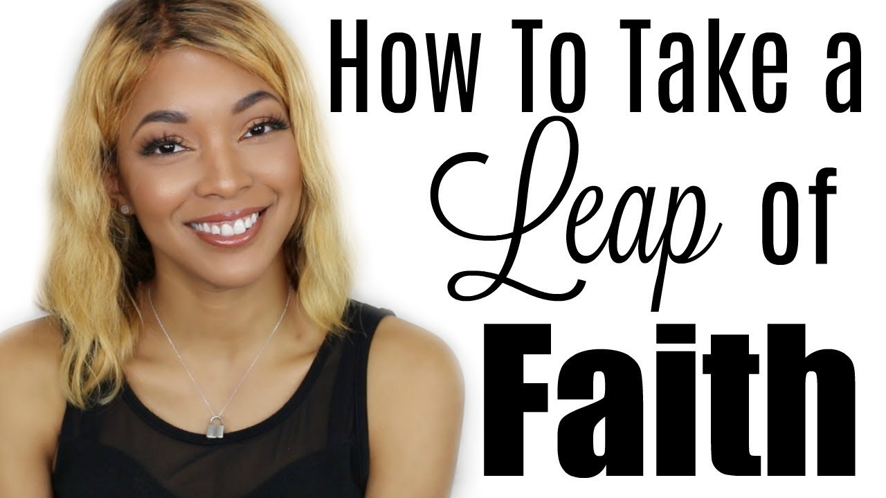 How to take a Leap of Faith TIPS  | Brittany Daniel