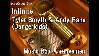 Download Infinite/Tyler Smyth & Andy Bane (Dangerkids) [Music Box] (SEGA