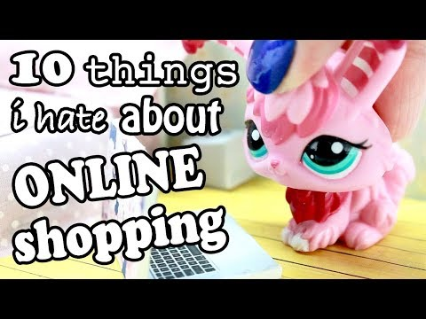 LPS  10 THINGS I HATE ABOUT ONLINE SHOPPING!