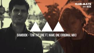 Bambook - Tow The Line feat. Name One (Original Mix)