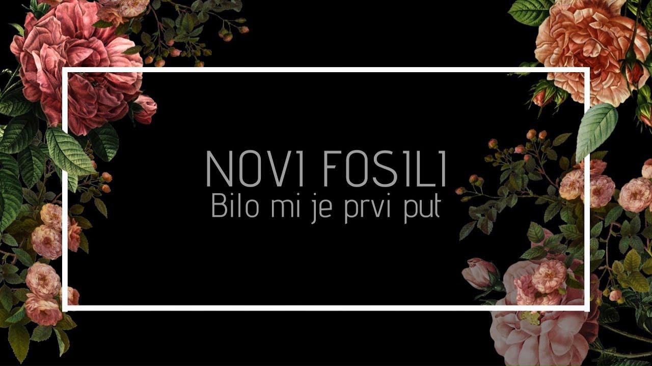 Novi fosili - Bilo mi je prvi put (Official lyric video)
