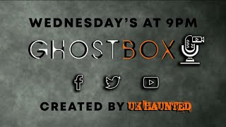 GHOSTBOX LIVE Episode 1 Paranormal Chat Show