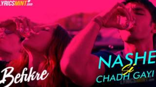 Nashe si chad gayi lyrical video song