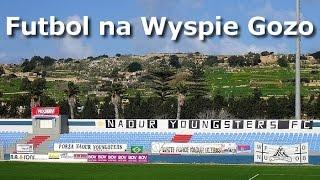 """""""Lekcja Stylu"""": Pierwsza liga na Wyspie Gozo w 90 sekund! Nadur Youngsters - Victoria Hotspur 2:1."""