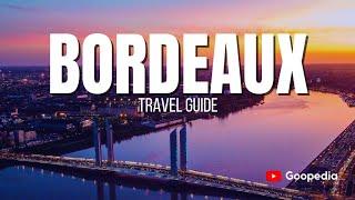 BORDEAUX Travel Guide, 5 best place in bordeaux that you must visit !!