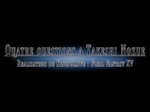 Interview de Takeshi Nozue - Kingsglaive : Final Fantasy XV Mp3