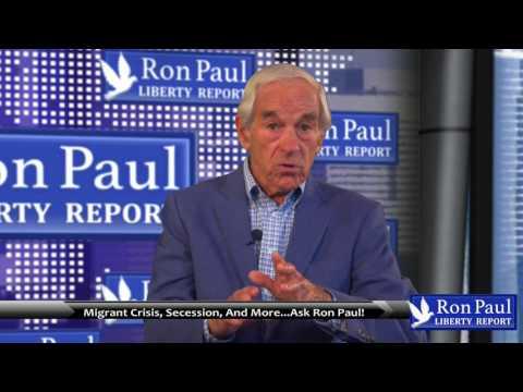 Migrant Crisis, Secession, And More...Ask Ron Paul!