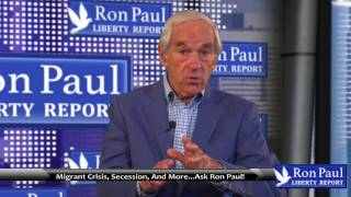 Migrant Crisis, Secession, And More...Ask Ron Paul! Free HD Video