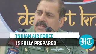 'If China can be aggressive at LAC, so can we': IAF Chief RKS Bhadauria