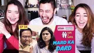 GIRLIYAPA's MR & MRS E04 | MARD KA DARD | Reaction!