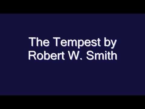 The Tempest by Robert W. Smith