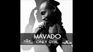 MAVADO - ONLY GYAL - SINGLE - GACHAPAN - 21ST HAPILOS DIGITAL