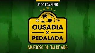 Jogo Completo   Neymar Ousadia X Robinho Pedalada   Amistoso   22122016