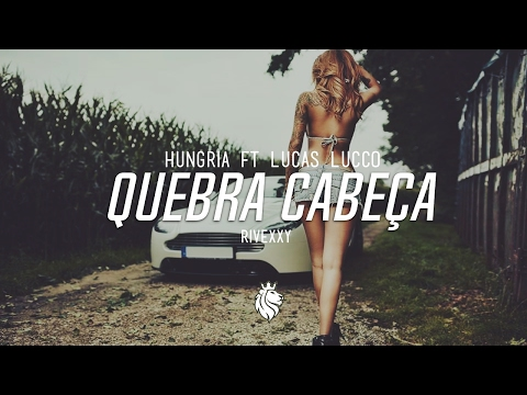 Hungria Ft Lucas Lucco - Quebra Cabeça (Rivexxy Remix)