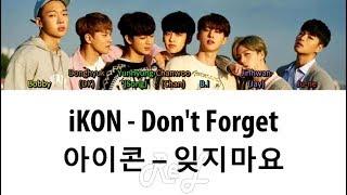 iKON (아이콘) - Don't Forget (잊지마요) (Color Coded Lyrics ENGLISH/ROM/HAN)