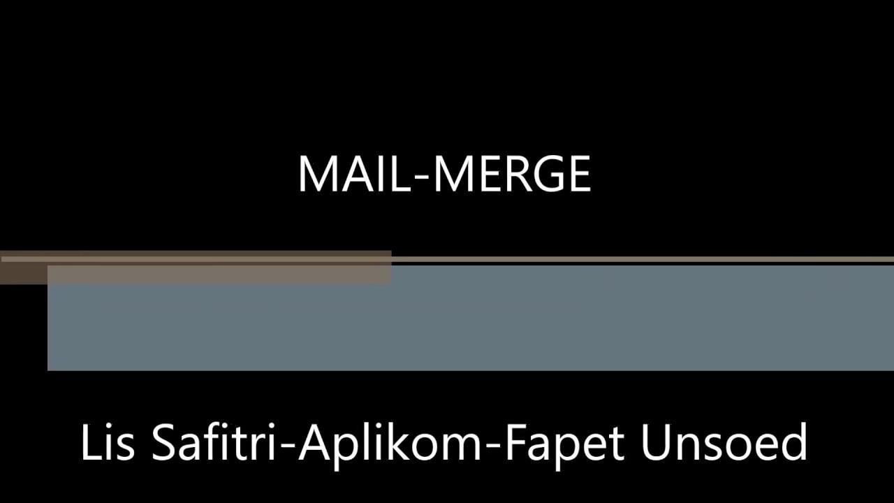 Memanfaatkan Fungsi Mail-Merge untuk Print Surat Masal - YouTube