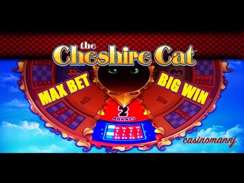 THE CHESHIRE CAT SLOT - *MAX BET* - 2X4 ARRAYS Slot Win! - Slot Machine Bonus - 동영상