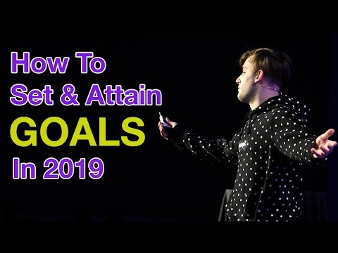 How To Set And Attain Goals - 2019 Goal Setting