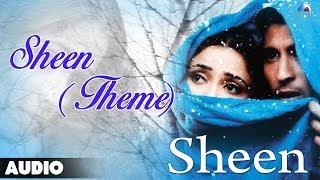 Sheen - Theme Full Audio Song | Sheen, Tarun Arora |