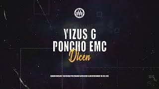 Gambar cover Yizus G Ft Poncho EMc // -Dicen- (Audio Official) (Prod. BM Entertainment MX 2019)