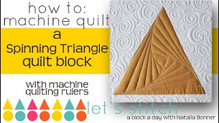 How-To Machine Quilt a Spinning Triangle With Natalia Bonner-Let's Stitch a Block a Day- Day 22