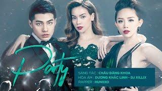 Party - Hồ Ngọc Hà, Noo Phước Thịnh, Tóc Tiên (Official Audio)