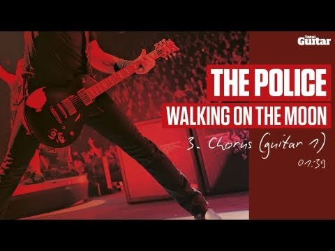 Guitar Lesson: The Police 'Walking On The Moon' -- Part Three -- Chorus (Guitar 1) (TG215)