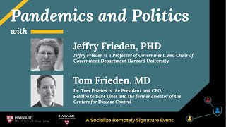 Pandemics and Politics with Jeffry Frieden, PHD and Thomas Frieden, MD