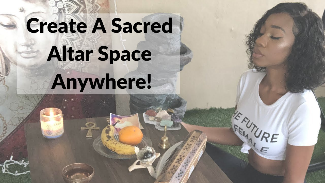 How To Create A Sacred Space Easy Guide To Creating A Spiritual Altar Youtube