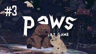 A BEAR CUB?- PAWS (EP.3)