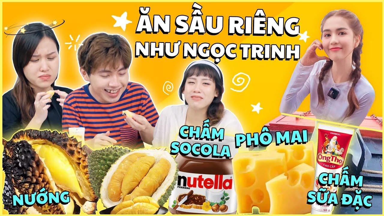 HNAG SẦU RIÊNG chấm: phô mai, sữa đặc, socola, mayonnaise,… Ngon quên bản gốc