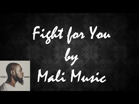 Mali Music ~ Fight for You w/Lyrics