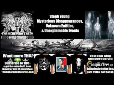 Steph Young | Mysterious Disappearances, Unknown Entities, & Unexplainable Event - Higherside Chats