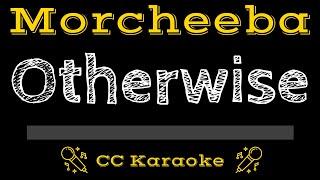 Morcheeba • Otherwise (CC) [Karaoke Instrumental Lyrics]